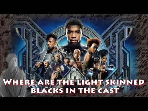 Some ask, why were light skinned blacks not represented in The Black Panther Film? Video