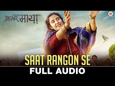 Saat Rangon Se - Full Audio   Dear Maya   Manisha