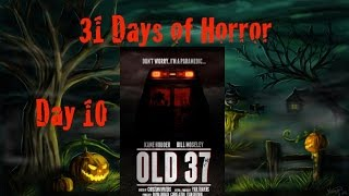 31 Days of Horror   Day 10: Old 37 (2015)   Anchor Bay
