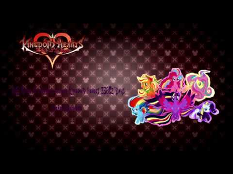 MLP mane 6 with Kingdom Hearts 358/2 days Dearly Beloved