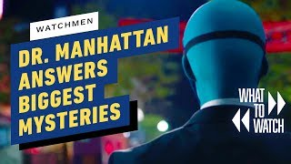 How Dr. Manhattan Answers Watchmen's Biggest Mysteries - What to Watch by IGN