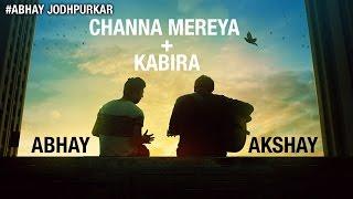 Video Channa Mereya - Kabira (Cover) | Abhay Jodhpurkar ft. Akshay & Pradvay | Arijit Singh | Pritam songs MP3, 3GP, MP4, WEBM, AVI, FLV Agustus 2018