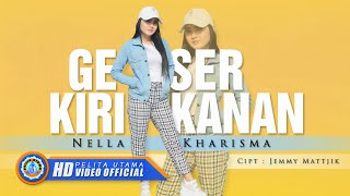 Video Nella Kharisma - GESER KIRI KANAN ( Official Music Video) [HD] MP3, 3GP, MP4, WEBM, AVI, FLV November 2018