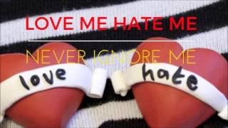 Download Lagu Love Me Hate Me Don't Ignore Me Mp3