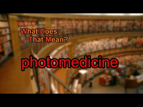 What does photomedicine mean?