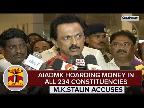 TN-Elections-2016--AIADMK-Hoarding-Money-in-all-234-Constituencies--M-K-Stalin-Accuses