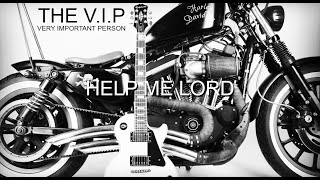Video HELP ME LORD © 2016 THE V.I.P™ (Official Music Video)
