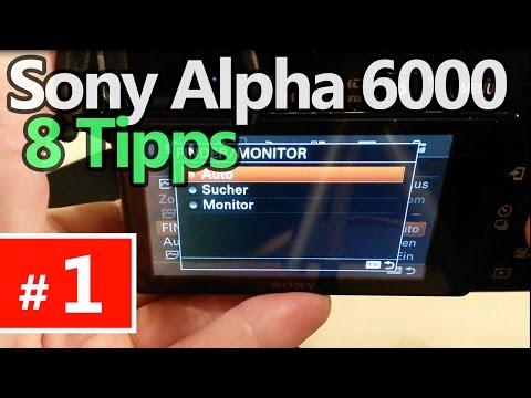 Sony Alpha 6000: 8 Tipps [Teil 1]