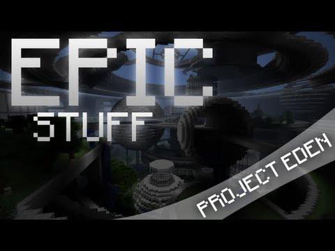 Epic Stuff - Project Eden