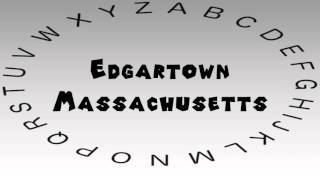 Edgartown (MA) United States  city photos gallery : How to Say or Pronounce USA Cities — Edgartown, Massachusetts