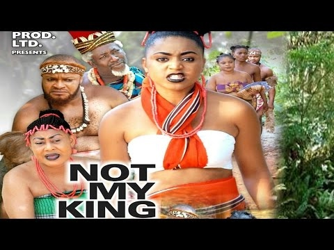 Not My King Season 4 2017 Latest Nigerian Nollywood Movie