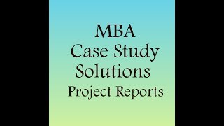 Contact : +91 9133629179 / 9533128892 ganesh.solutions37@gmail.com www.mbacasesolutions.com ...