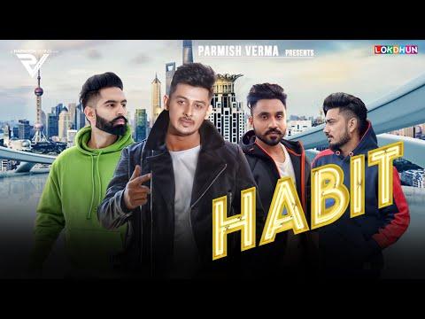 HABIT - Laddi Chahal ( Official Song ) - Parmish Verma - Desi Crew - New Punjabi Songs 2019