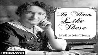 In Times Like These | Nellie McClung | Family & Relationships, Social Science | Audio Book | 2/4