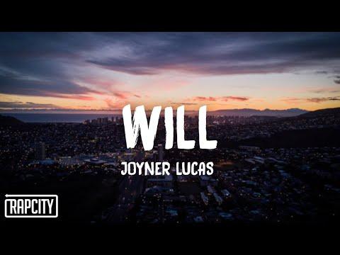 Joyner Lucas - Will (Lyrics)