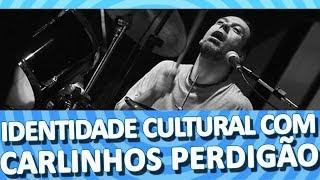 Identidade Cultural - A Trajetória de Carlinhos Perdigão [20/05/2017]