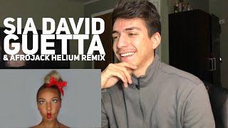 Sia- Helium ft David Guetta & Afrojack (Sia vs David Guetta &Afrojack)(Official Audio)  Reaction