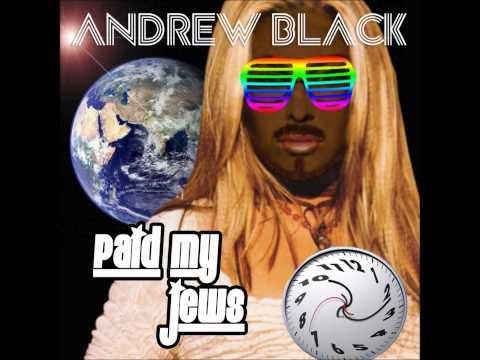 Andrew Black - Paid my jews