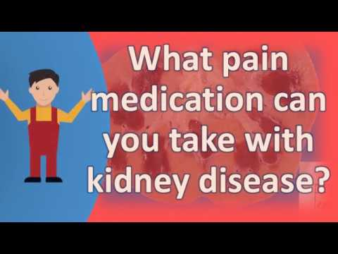 What pain medication can you take with kidney disease ?