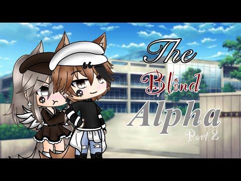 The Blind Alpha ( Part 2)  //Gacha Life [GLMM]