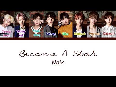 NOIR (느와르) - Become a Star (별이 되어서)  Color Coded Lyrics/Han/Rom/Eng