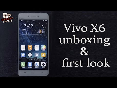Vivo X6 Unboxing & First Look : Exclusive