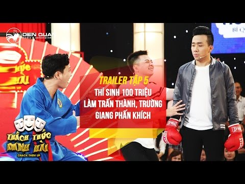 Thách thức danh hài 3 | trailer tập 5: thí sinh 100 triệu làm Trấn Thành Trường Giang phấn khích