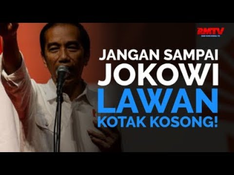Jangan Sampai Jokowi Lawan Kotak Kosong!