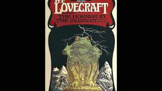 'THE HORROR IN THE MUSEUM' by H  P  Lovecraft & Hazel Heald Audiobook