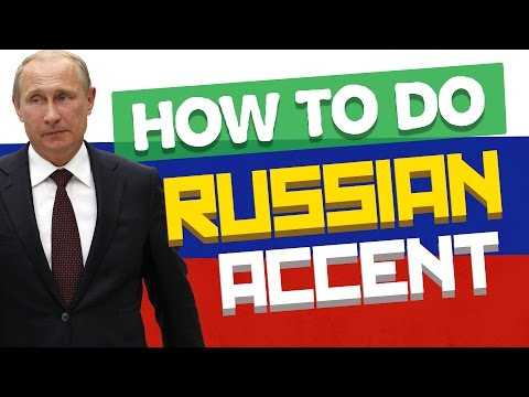How to speak with Russian accent