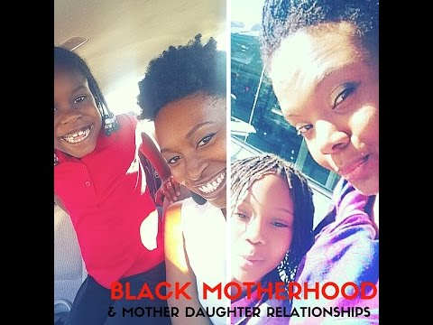 Black Motherhood: Mother-Daughter Relationships