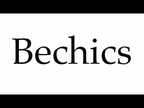How to Pronounce Bechics