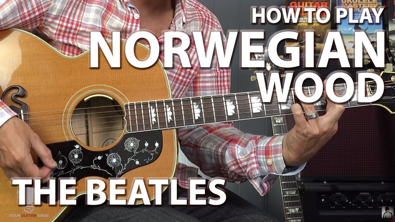How to Play Norwegian Wood The Beatles – Guitar Lesson