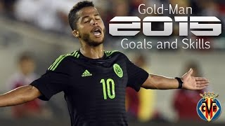 Giovani Dos Santos Gold-Man Ultimate Goals and Assists  2015 Giovani Dos Santos Gold-Man Ultimate Goals and Assists...