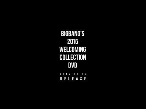 BIGBANG'S 2015 WELCOMING COLLECTION DVD TEASER SPOT