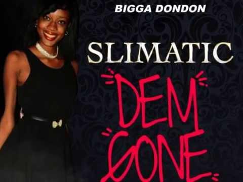 SLIMATIC - DEM GONE   VOICENOTE RIDDIM   @BIGGADONDONJA   2015   @21STHAPILOS