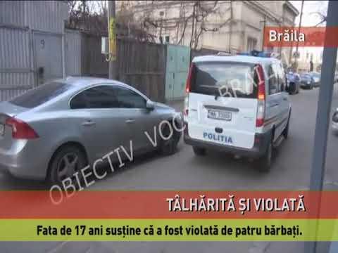 O fată din Brăila susține că a fost violată și tâlhărită de patru bărbați