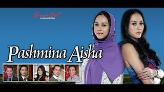 Download Video PASHMINA AISHA Episode 1 MP3 3GP MP4