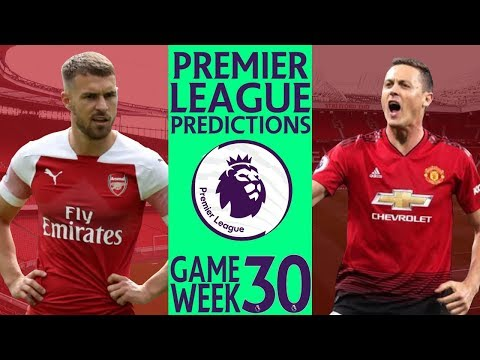 EPL Week 30 Premier League Score And Results Predictions 2018/19