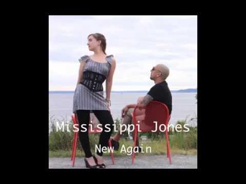 Mississippi Jones - New Again (Lyrics Video)