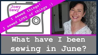 Video What have I been sewing in June | This month I've been sewing EVERYTHING!!! MP3, 3GP, MP4, WEBM, AVI, FLV Agustus 2018
