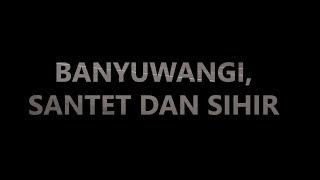Video Banyuwangi, Santet dan Sihir MP3, 3GP, MP4, WEBM, AVI, FLV Desember 2018