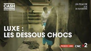 Nonton Cash Investigation   Luxe   Les Dessous Chocs  Int  Grale  Film Subtitle Indonesia Streaming Movie Download