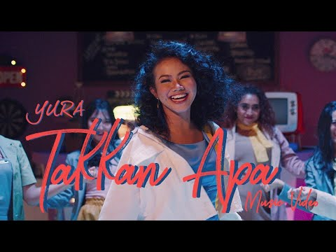 YURA YUNITA - Takkan Apa (Official Music Video)