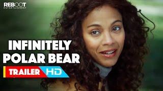 Nonton  Infinitely Polar Bear  Official International Trailer  1  2015  Mark Ruffalo  Zoe Saldana Movie Hd Film Subtitle Indonesia Streaming Movie Download