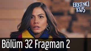 Erkenci Kuş 32. Bölüm 2. Fragman