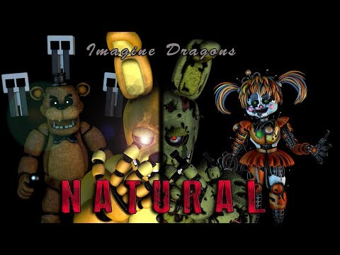 Video [FNAF SFM] Natural (By Imagine Dragons) download in MP3, 3GP, MP4, WEBM, AVI, FLV January 2017