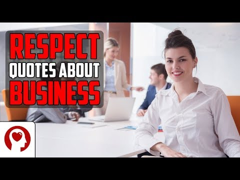 Leadership quotes - Respect Quotes About Business And Leadership - Inspirational Quotes