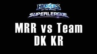 MRR vs Team DK KR - OGN Superleague - 22/09/2015