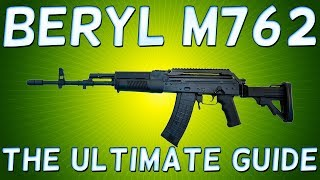 PLAYER UNKNOWN'S BATTLEGROUNDS BERYL M762 - The ULTIMATE GUIDE to the BERYL M762! PUBG BERYL M762